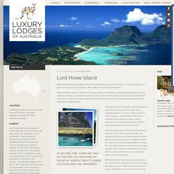 Where is Lord Howe Island? Facts - Hotel Accommodation - Plan Your Trip to Australia - Luxury Lodges of Australia