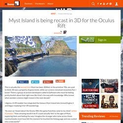 Myst Island is being recast in 3D for the Oculus Rift