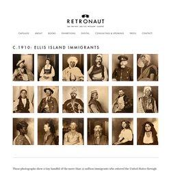 c.1910: Ellis Island Immigrants — Retronaut