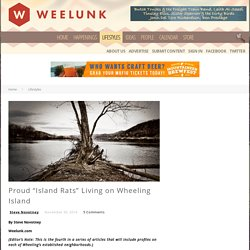 "Proud ""Island Rats"" Living on Wheeling Island - Weelunk"