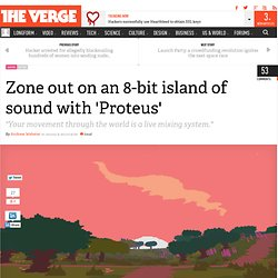 Zone out on an 8-bit island of sound with 'Proteus'