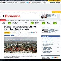 L'Islande va annuler jusqu'à 24 000 euros de dettes par ménage