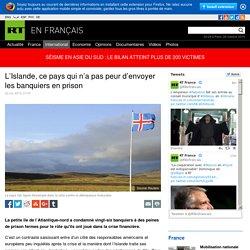 L'Islande, ce pays qui n'a pas peur d'envoyer les banquiers en prison