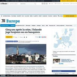 Cinq ans après la crise, l'Islande juge toujours ses ex-banquiers