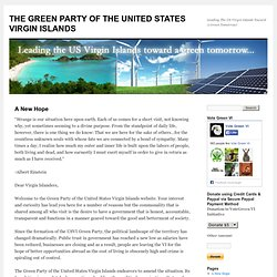 THE GREEN PARTY OF THE UNITED STATES VIRGIN ISLANDS | Leading The US Virgin Islands Toward A Green Tomorrow!