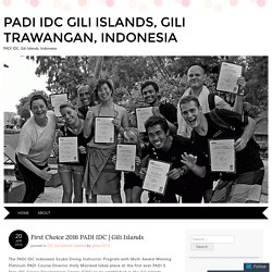 The First Choice PADI IDC Instructor Development Course Gili Islands Indonesia