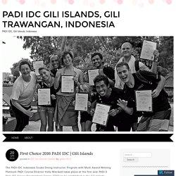 PADI IDC Gili Islands is the First Choice