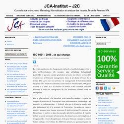 ISO 9001 : 2015 , ce qui change