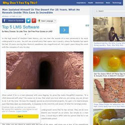 Man Isolated Himself In The Desert For 25 Years. What He Reveals Inside This Cave Is Incredible