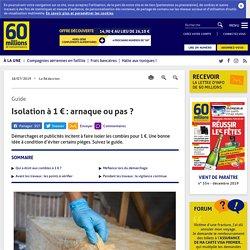 Isolation à 1€: arnaque ou pas?