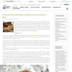 Économie d'Énergie Grâce à l'Isolation de Votre Chalet en Bois - Actualité bois et maison, Construire son abri en bois