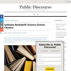 Isolation Bookshelf: Science Fiction Classics - Public Discourse