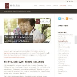 Social Isolation Leads to Depression for Seniors