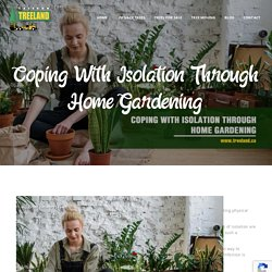 Coping With Isolation Through Home Gardening