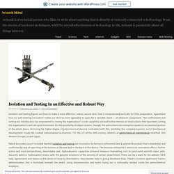 Isolation and Testing In an Effective and Robust Way