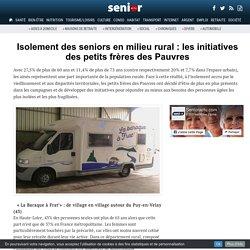 Isolement des seniors en milieu rural : les initiatives des petits frères des Pauvres - 14/03/17