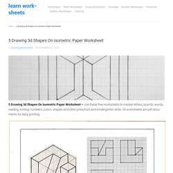 5 Drawing 3d Shapes On isometric Paper Worksheet – Learn Worksheets