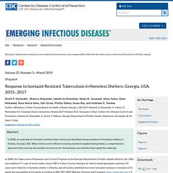 CDC EID - MARS 2019 - Response to Isoniazid-Resistant Tuberculosis in Homeless Shelters, Georgia, USA, 2015–2017
