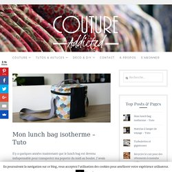 Mon lunch bag isotherme - Tuto - Couture Addicted