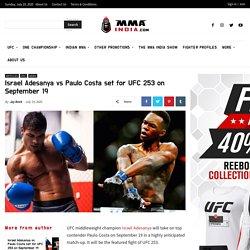 Israel Adesanya vs Paulo Costa set for UFC 253 on September 19 - MMA INDIA