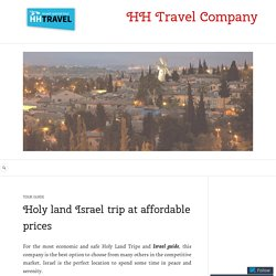 Israel guide provides an opportunity to witness one of the most divine locations in the world