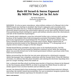 Role of Israel andSoros Exposed by MH370 Twin Jet in Tel Aviv