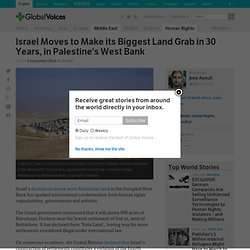 Israel Moves to Make its Biggest Land Grab in 30 Years, in Palestine's West Bank