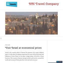 Visit Israel at economical prices – HH Travel Company