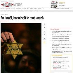 En Israël, honni soit le mot «nazi»