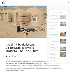 Israel's Kibbutz Lotan: Going Back in Time in Order to Find The Future - Garden Collage