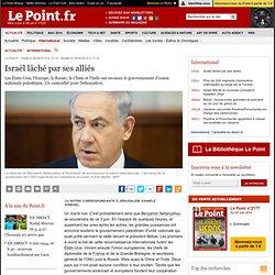 Israël lâché par ses alliés
