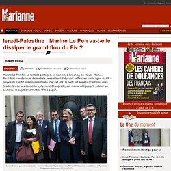 Israël-Palestine : Marine Le Pen va-t-elle dissiper le grand flou du FN ?