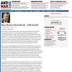 How About a Clean Break – with Israel? by Philip Giraldi