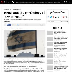 "Israel and the psychology of ""never again"""