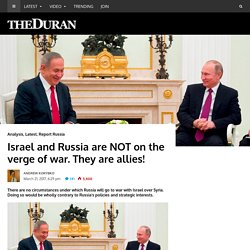 Israel and Russia are NOT on the verge of war. They are allies!