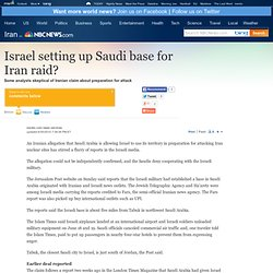 Israel setting up Saudi base for Iran raid? - World news - Midea