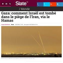 Gaza: comment Israël est tombé dans le piège de l'Iran, via le Hamas