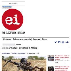 Israeli arms fuel atrocities in Africa
