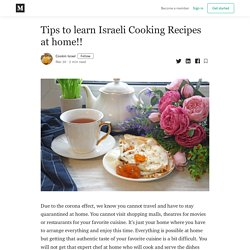 Tips to learn Israeli Cooking Recipes at home!!