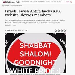 Israeli Jewish Antifa hacks KKK website, doxxes members