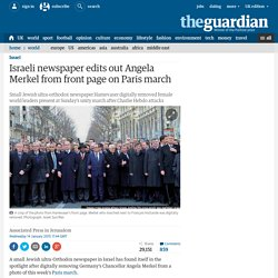Israeli newspaper edits out Angela Merkel from front page on Paris march