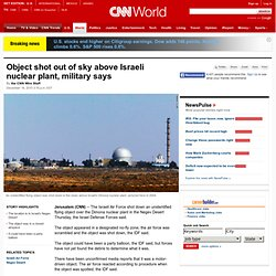 Object shot out of sky above Israeli nuclear plant, military says
