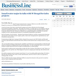 OTHERS / STATES : Israeli water major in talks with W Bengal for infra projects