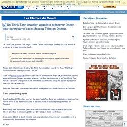 Un Think Tank israélien appelle à préserver Daech pour contrecarrer l'axe Moscou-Téhéran-Damas
