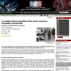 Le soldat franco-israélien Elor Azria reconnu coupable d'homicide