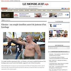 Ukraine : un couple israélien sauvé de justesse d'un lynchage