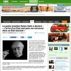 Le poète israélien Natan Zakh a déclaré : « J'ai fui d'un Etat nazi pour me retrouver dans un Etat fasciste