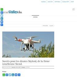 Succès pour les drones Skylord, de la firme israélienne Xtend. – IsraelValley