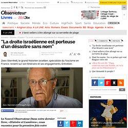 """""""La droite israélienne est porteuse d'un désastre sans nom"""""""