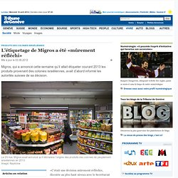 Produits des colonies israéliennes : L'étiquetage de Migros a été «mûrement réfléchi» - News Vivre: Société